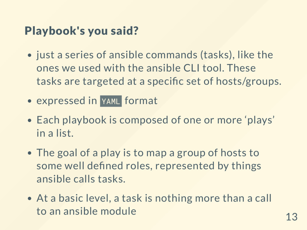 Playbook's you said? just a series of ansible c...