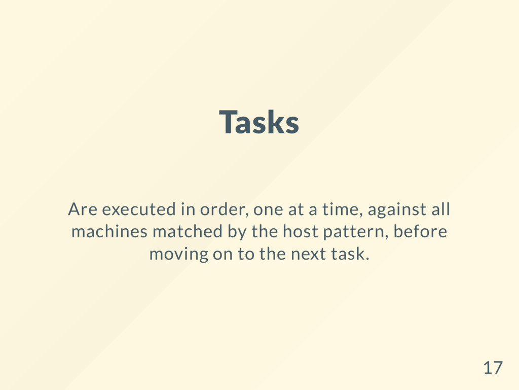 Tasks Are executed in order, one at a time, aga...