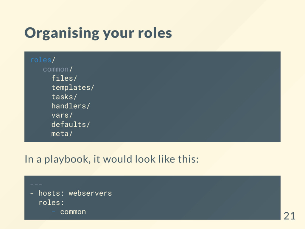 Organising your roles roles/ common/ files/ tem...