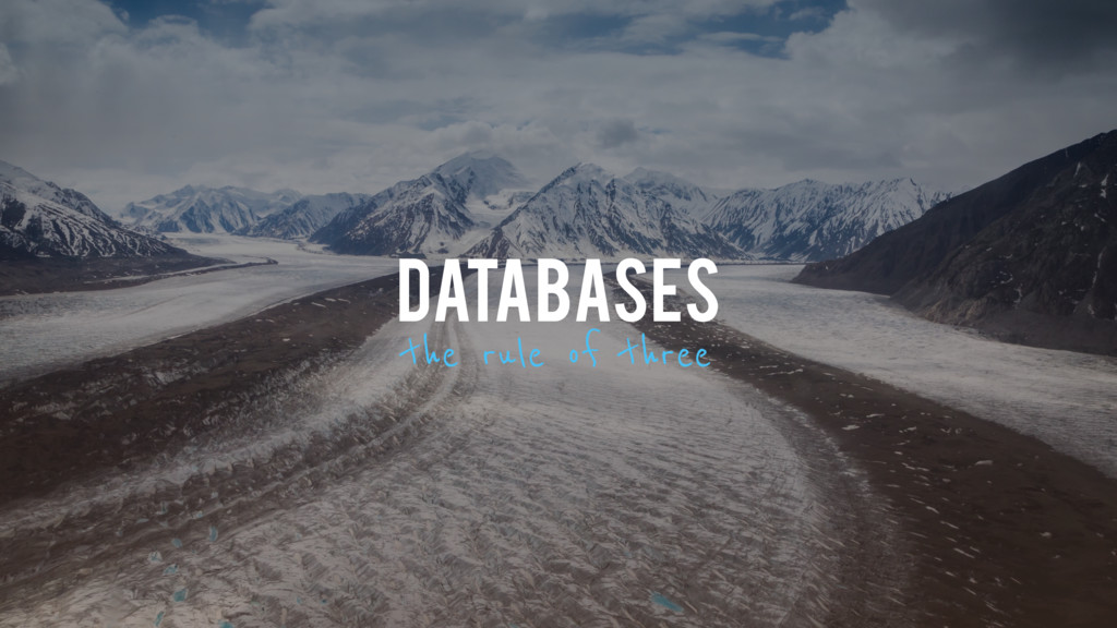 DATABASES the rule of three