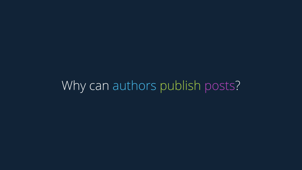 Why can authors publish posts?