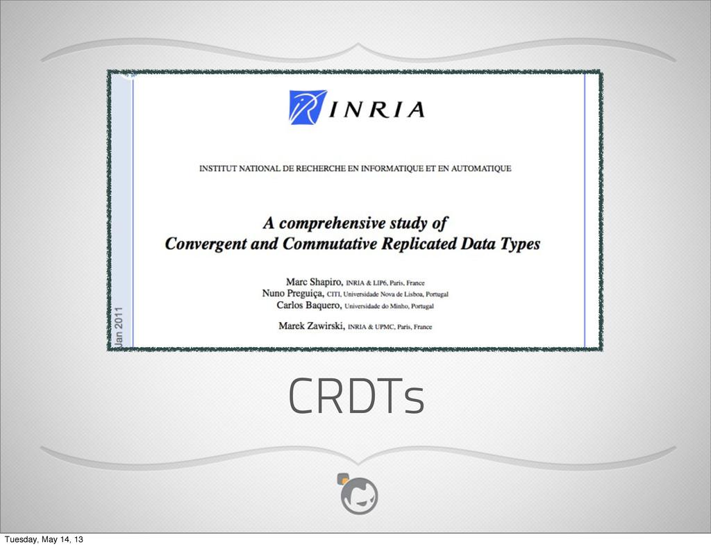 CRDTs Tuesday, May 14, 13