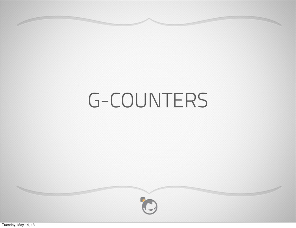 G-COUNTERS Tuesday, May 14, 13