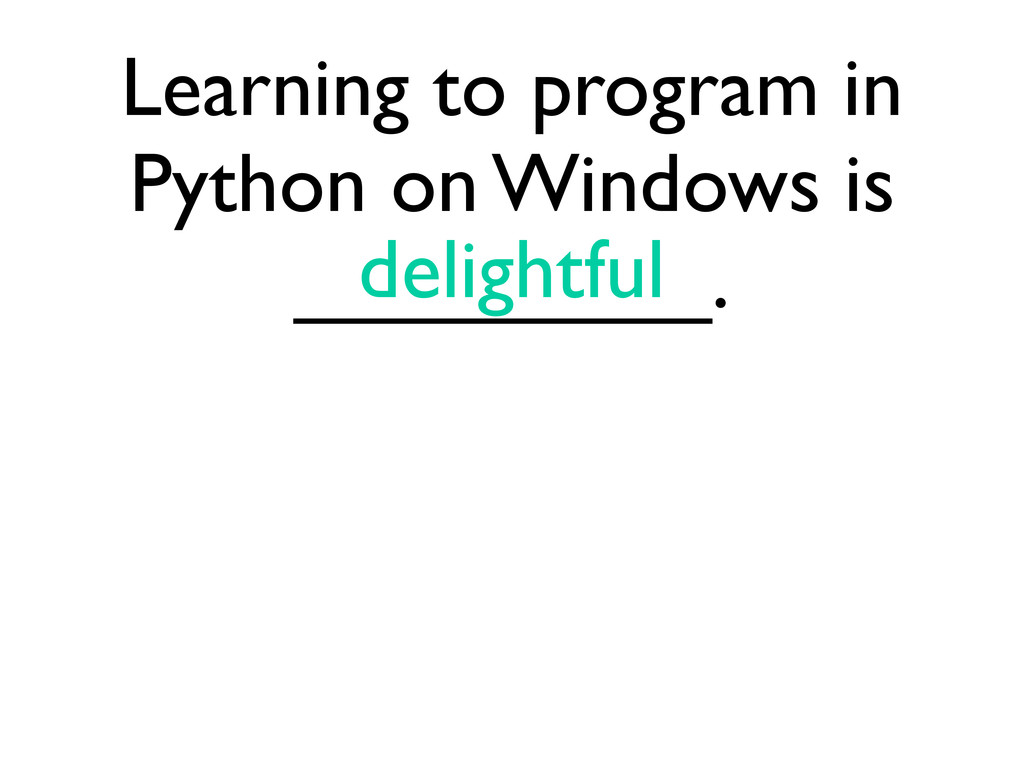 Learning to program in Python on Windows is ___...