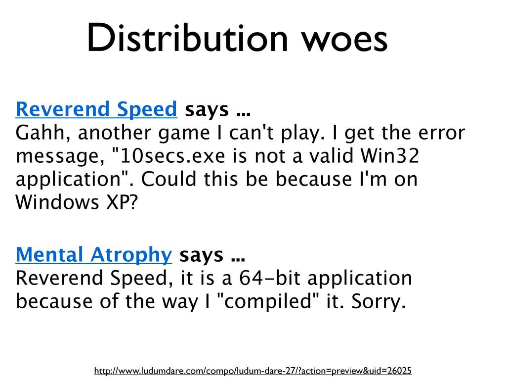 Distribution woes http://www.ludumdare.com/comp...