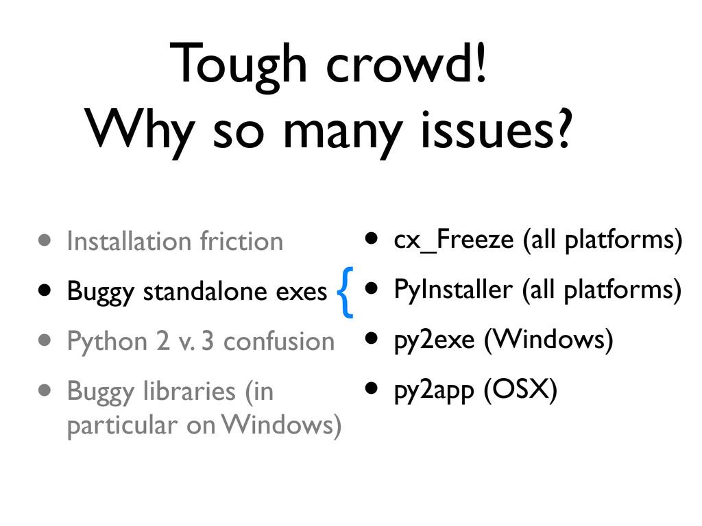 • cx_Freeze (all platforms) • PyInstaller (all ...