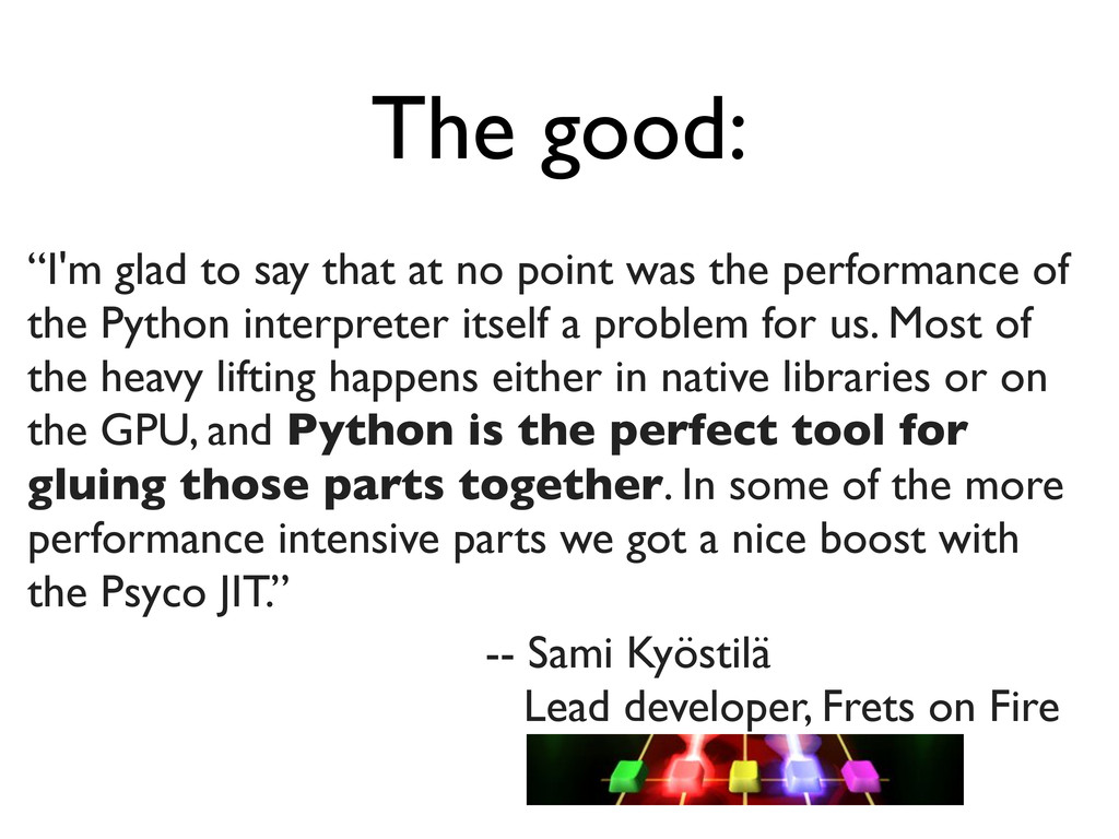 """The good: """"I'm glad to say that at no point was..."""