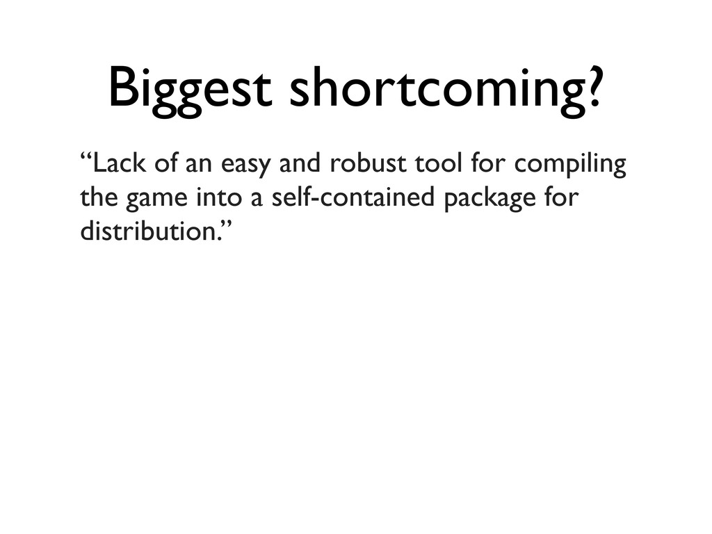 """Biggest shortcoming? """"Lack of an easy and robus..."""