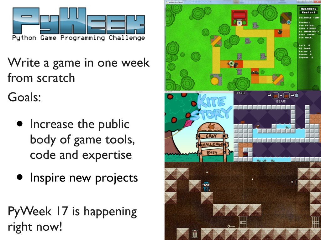 Write a game in one week from scratch Goals: • ...