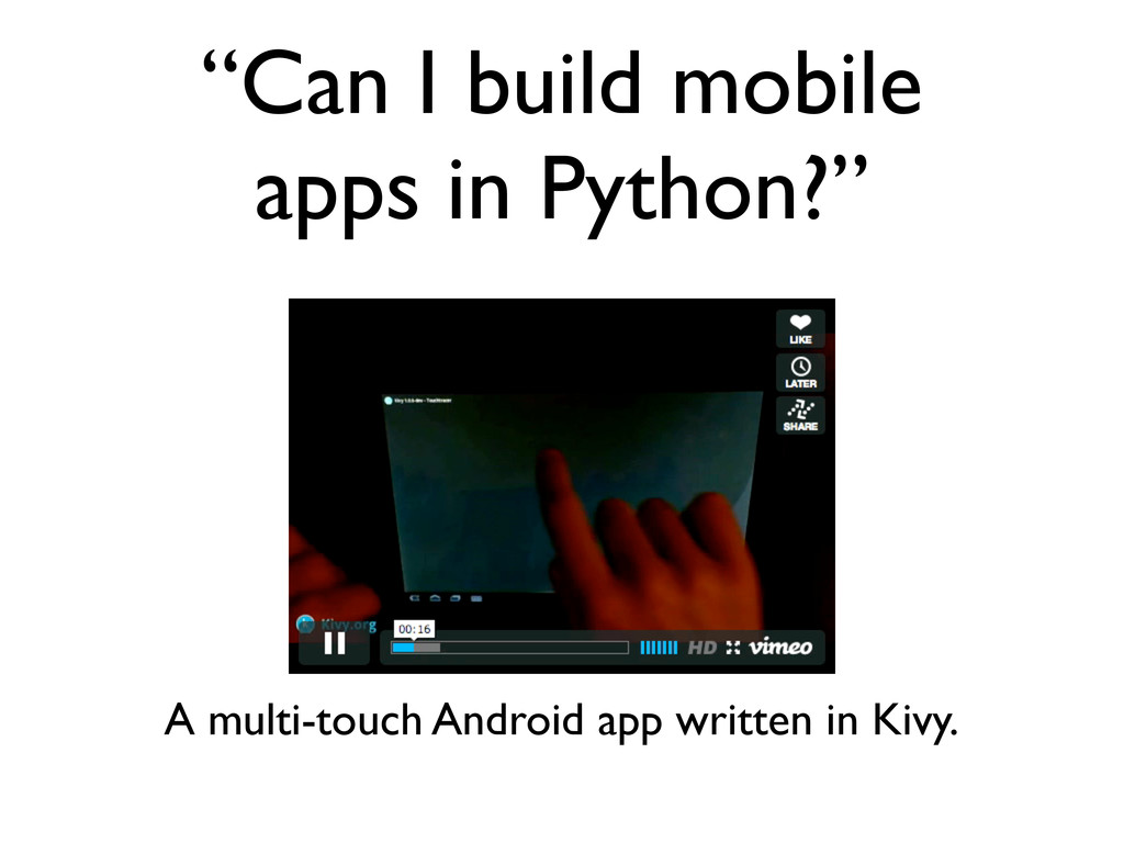 """""""Can I build mobile apps in Python?"""" A multi-to..."""