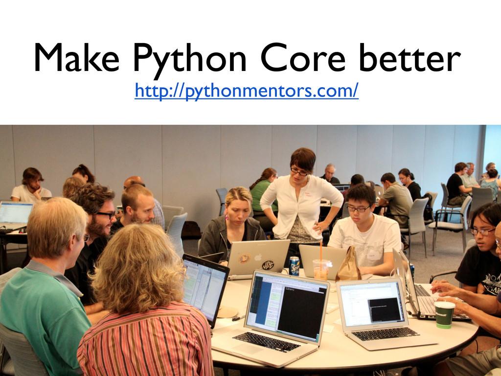 Make Python Core better http://pythonmentors.co...