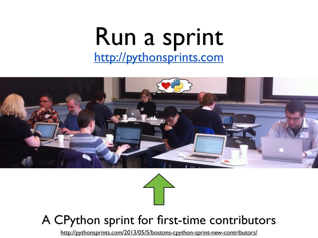 Run a sprint http://pythonsprints.com http://py...