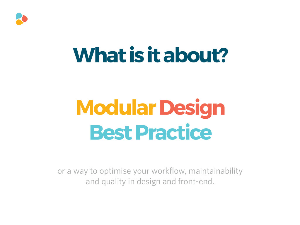 What is it about? Modular Design Best Practice ...