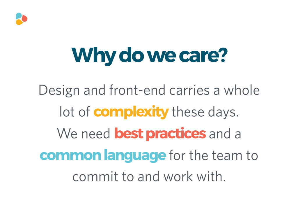 Why do we care? Design and front-end carries a ...