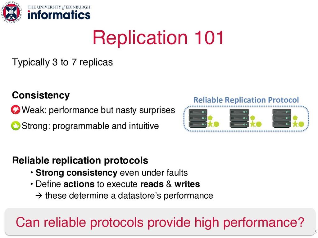 Typically 3 to 7 replicas Consistency Weak: per...