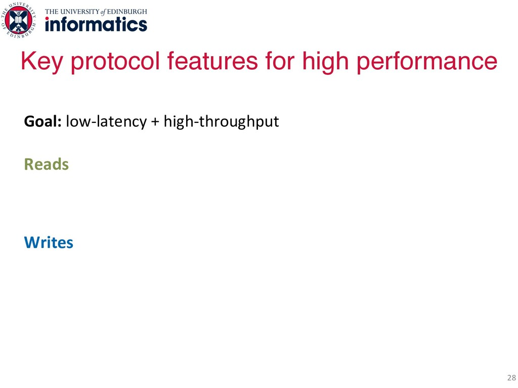 28 Goal: low-latency + high-throughput Reads Lo...