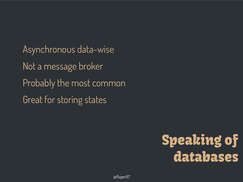 @flaper87 Speaking of databases Asynchronous da...