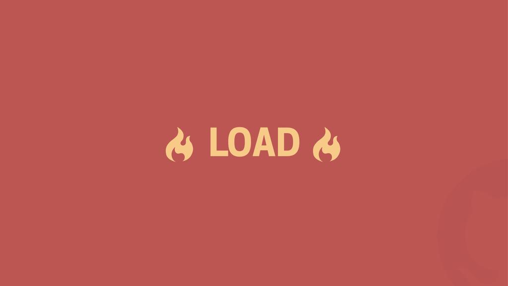 ! # LOAD #