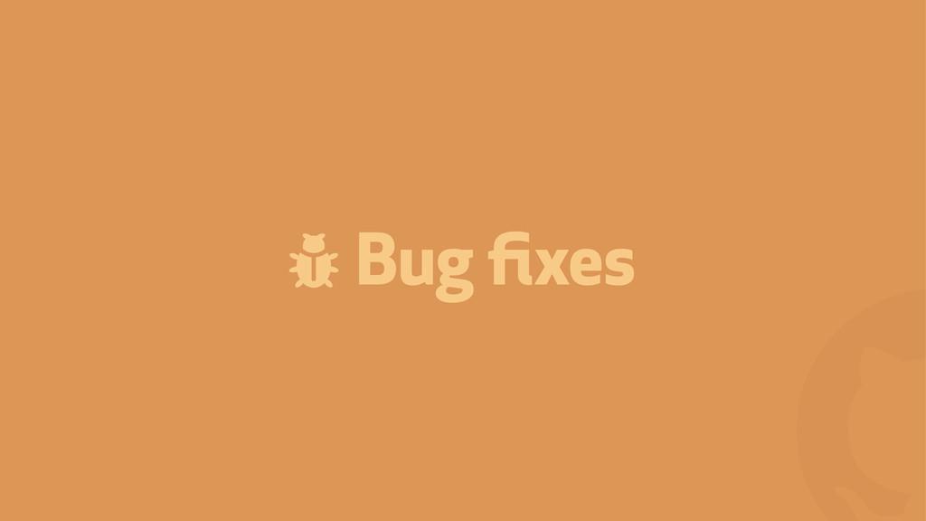 ! % Bug fixes