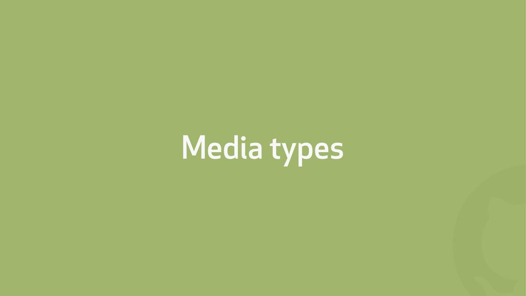 ! Media types
