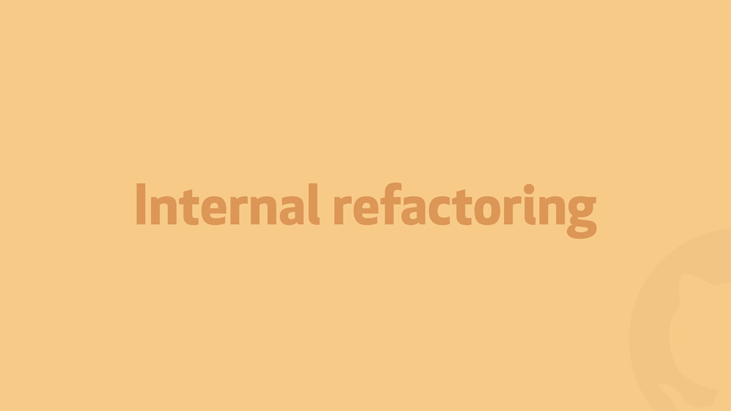 ! Internal refactoring