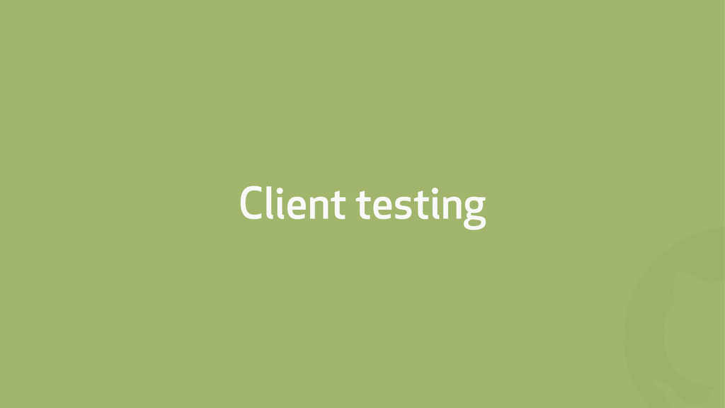 ! Client testing