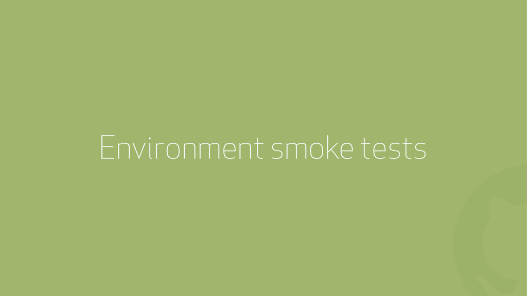 ! Environment smoke tests