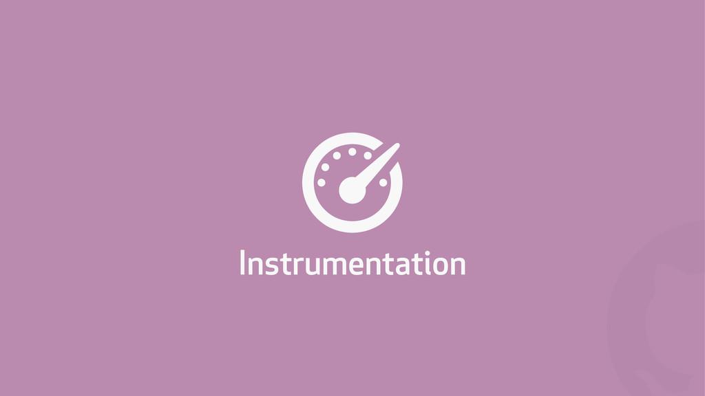 ! , Instrumentation