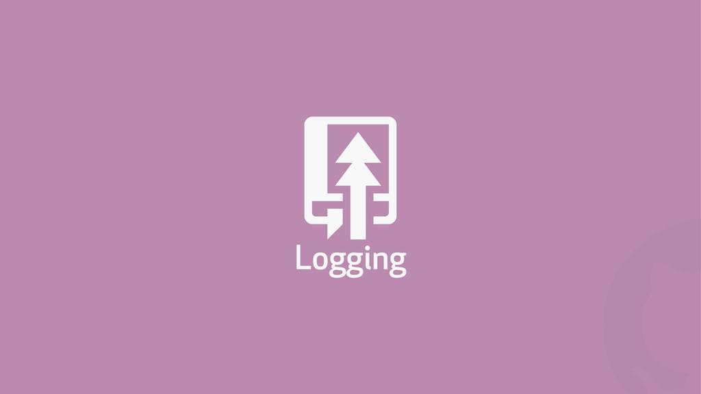 ! . Logging