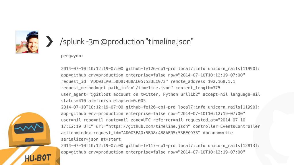 """! /splunk -3m @production """"timeline.json"""" ! pen..."""