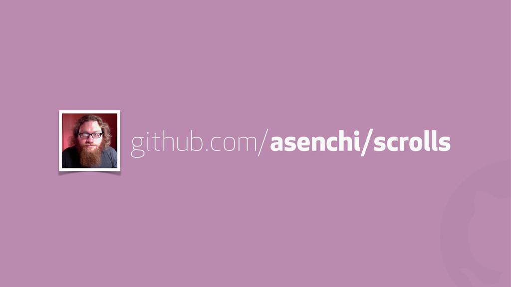 ! github.com/asenchi/scrolls