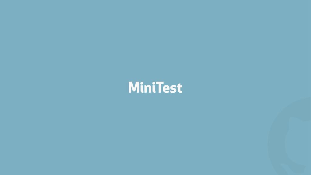 ! MiniTest
