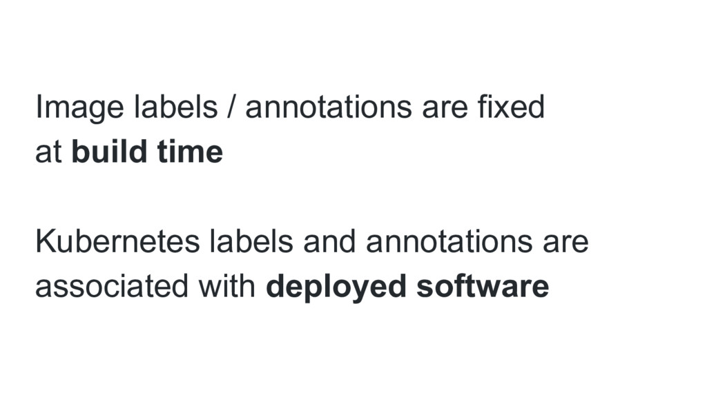 Image labels / annotations are fixed at build t...