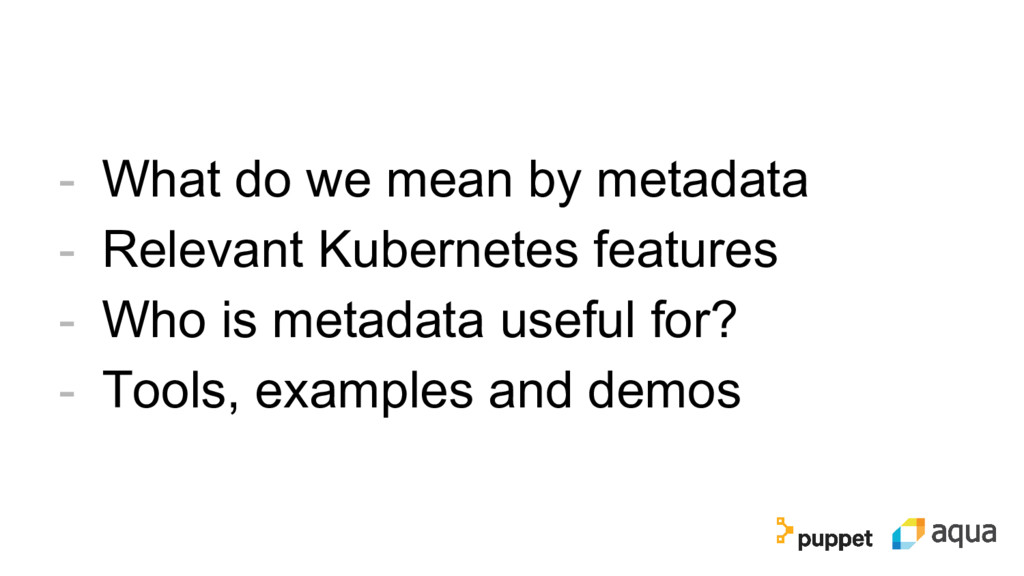 - What do we mean by metadata - Relevant Kubern...