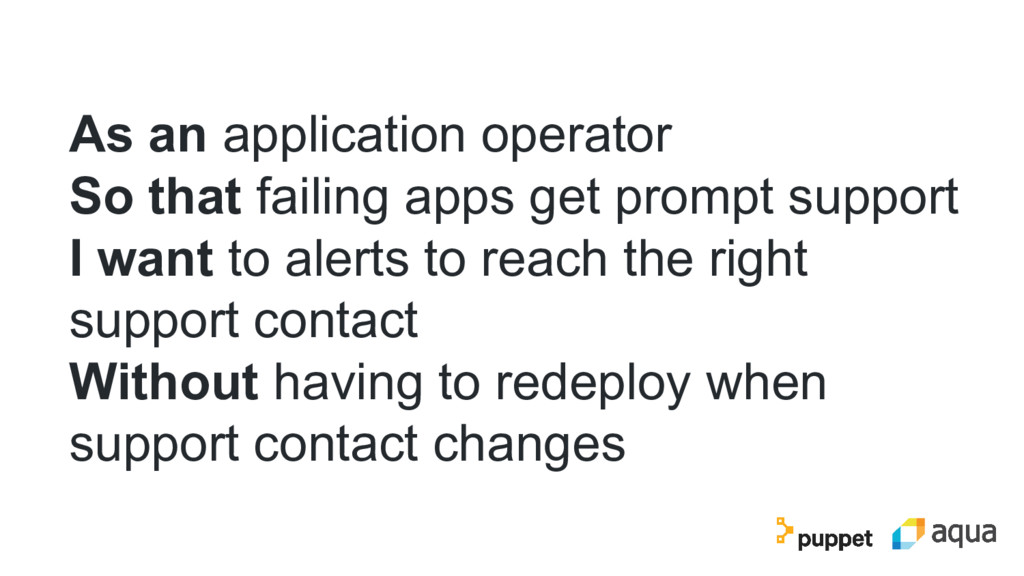 As an application operator So that failing apps...