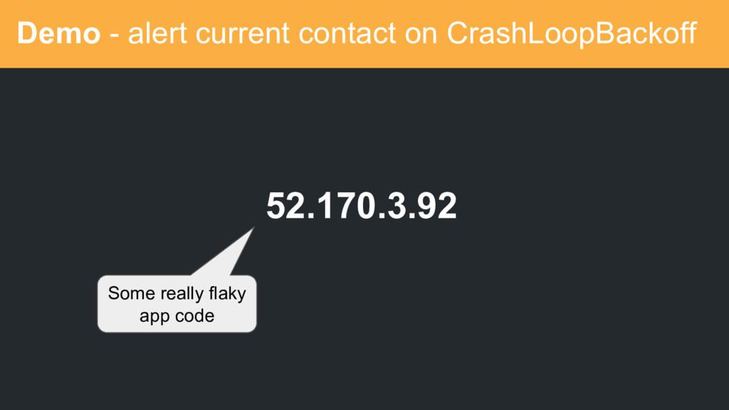 Demo - alert current contact on CrashLoopBackof...