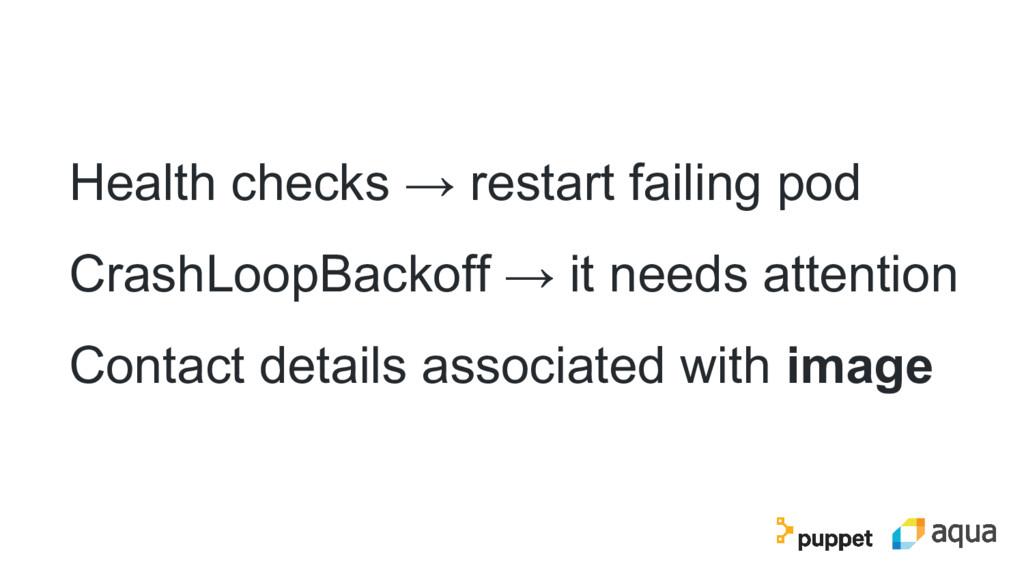 Health checks → restart failing pod CrashLoopBa...