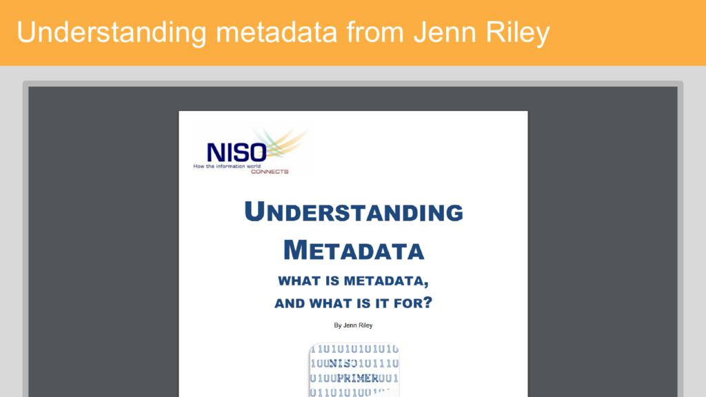 Understanding metadata from Jenn Riley