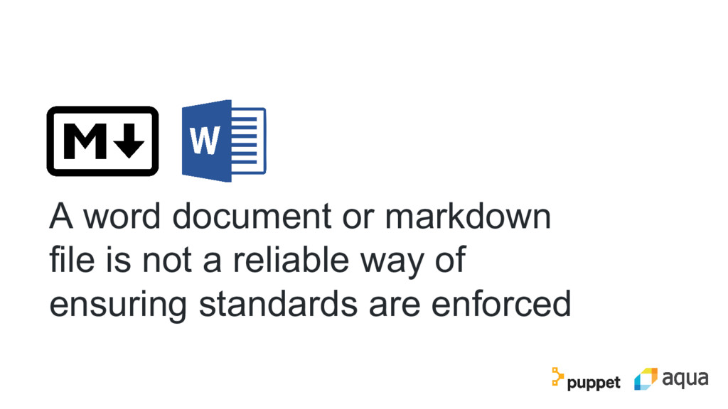 A word document or markdown file is not a relia...