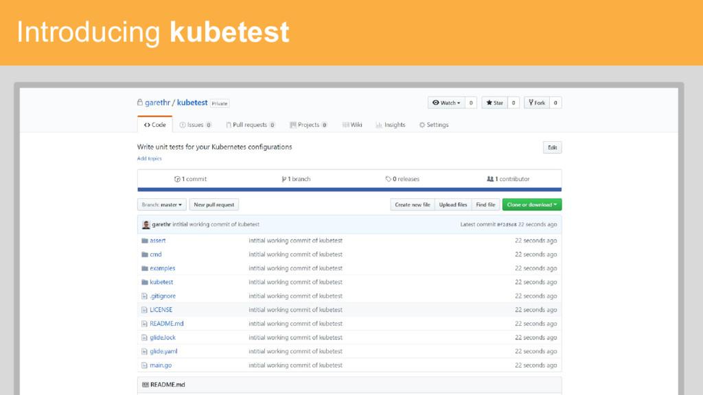 Introducing kubetest