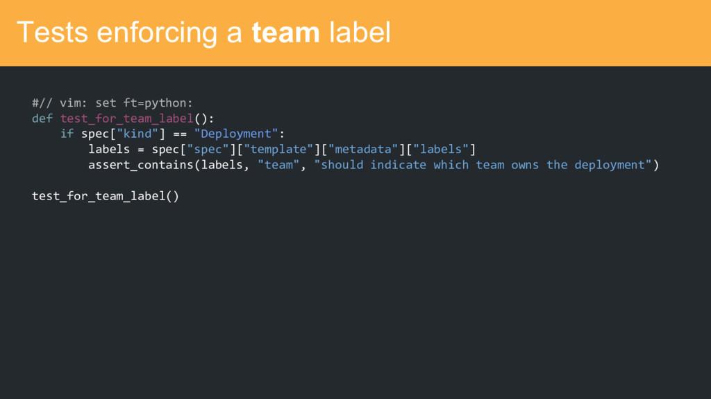 Tests enforcing a team label #// vim: set ft=py...