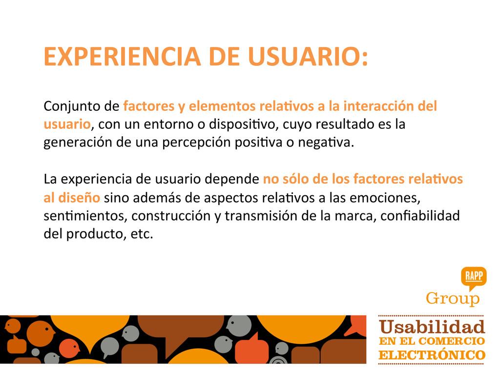 EXPERIENCIA DE USUARIO:  Conjunto d...