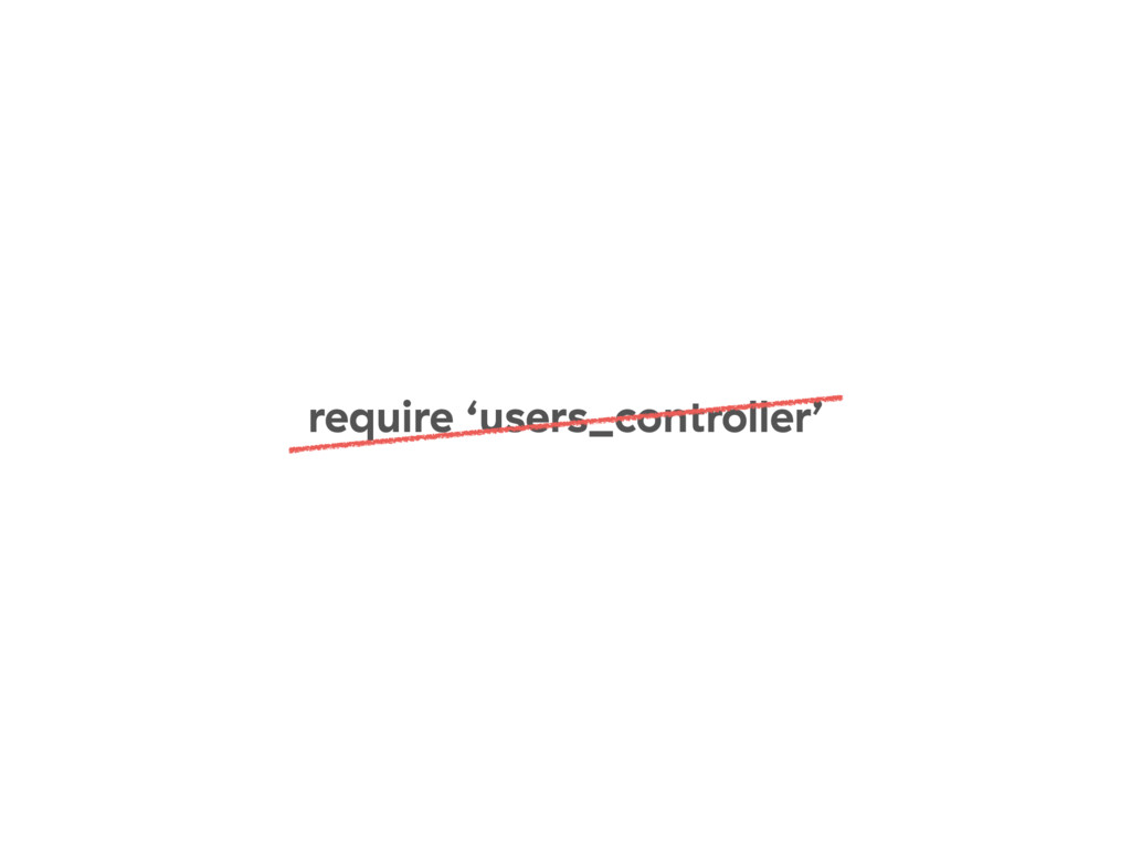 require 'users_controller'
