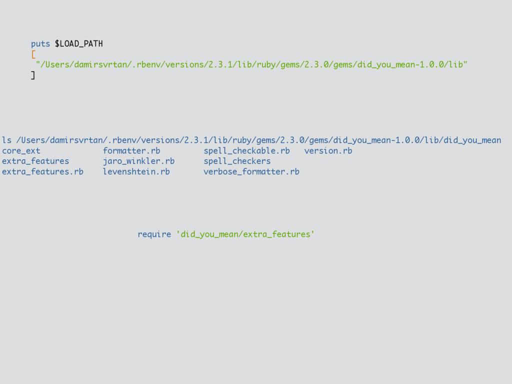 "puts $LOAD_PATH [ ""/Users/damirsvrtan/.rbenv/ve..."