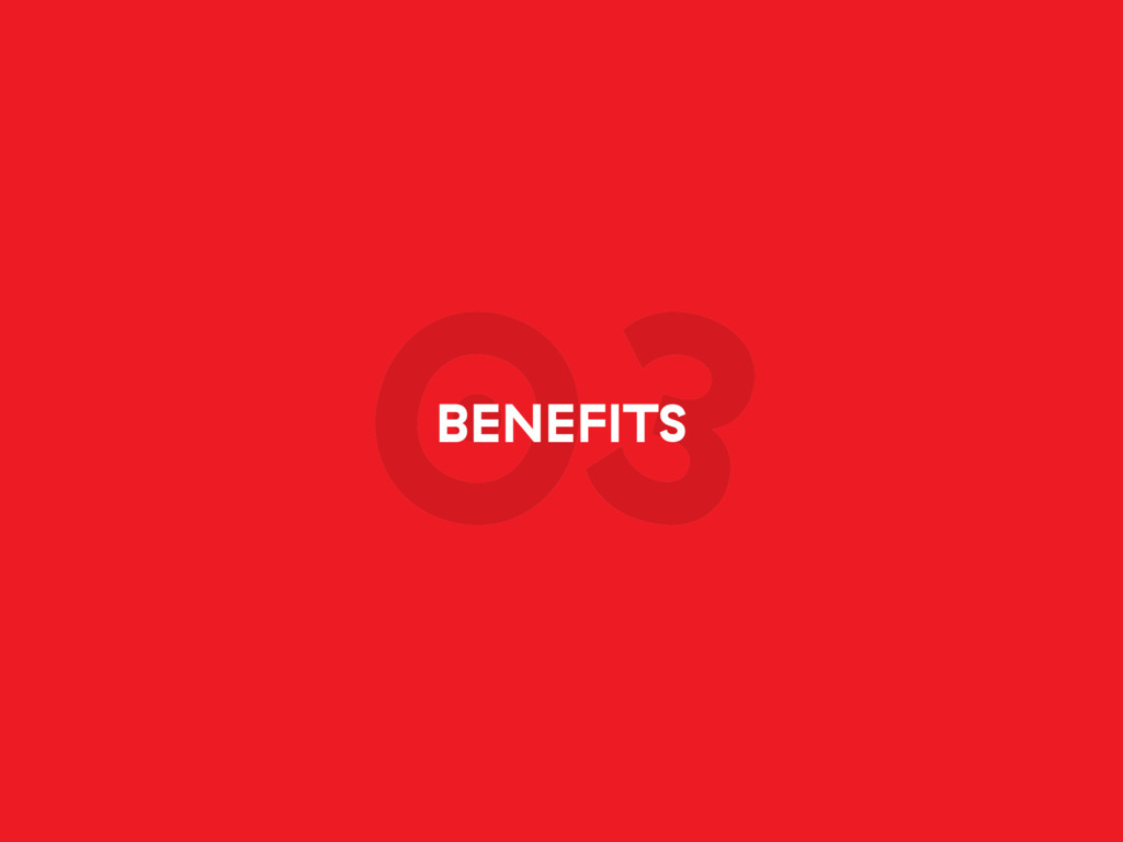 03 BENEFITS