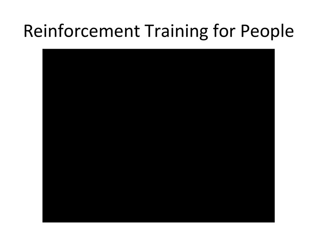 Reinforcement Training for People