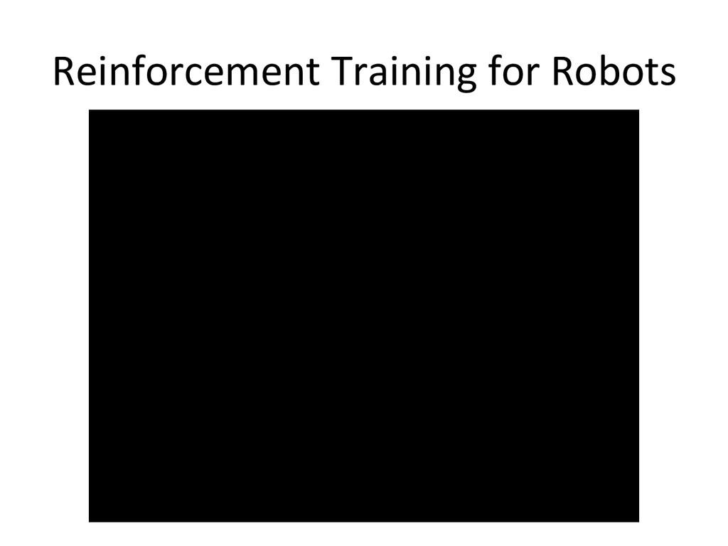 Reinforcement Training for Robots