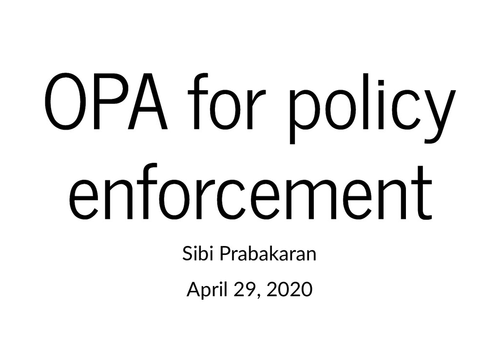OPA for policy OPA for policy enforcement enfor...