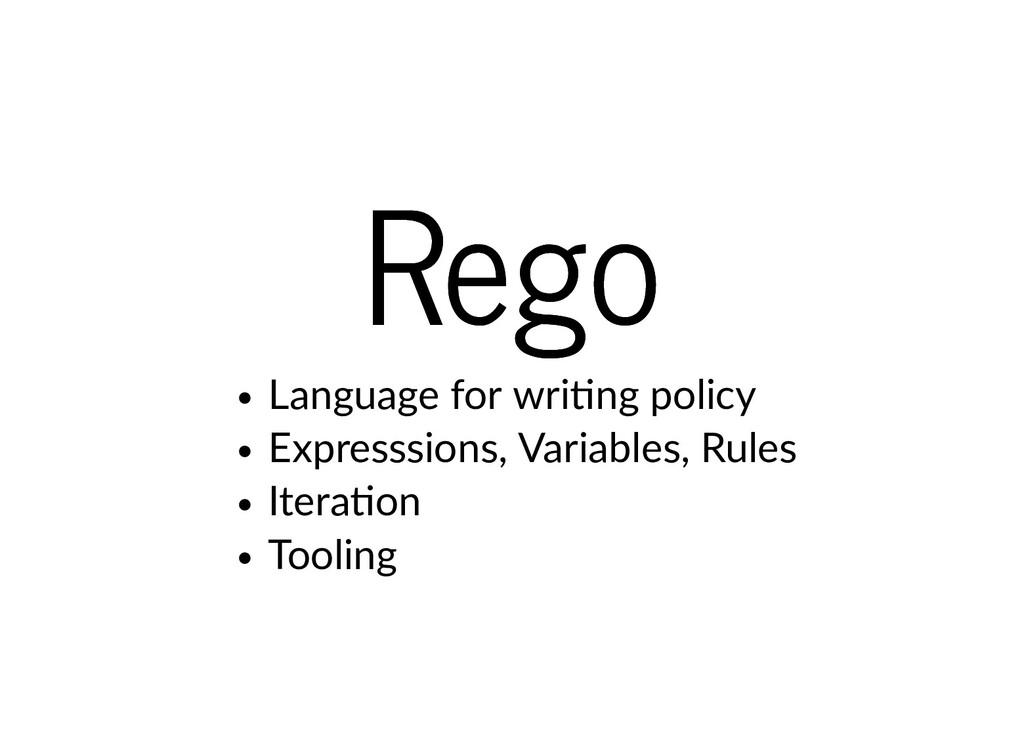 Rego Rego Language for wri ng policy Expresssio...