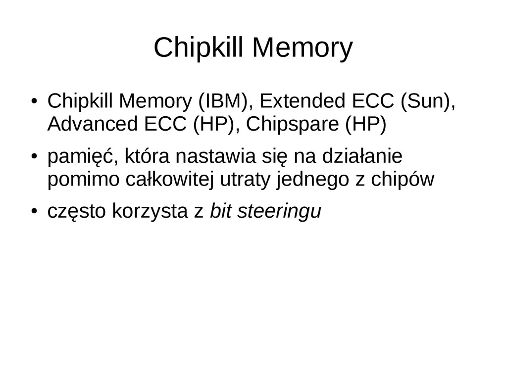 Chipkill Memory ● Chipkill Memory (IBM), Extend...